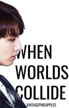 When Worlds Collide // j.jk by VintagePineapples