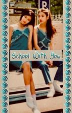 School With You // 2Jin/HyunHee  by lolaisstilltired