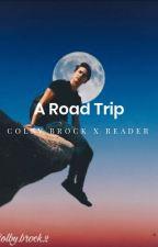 road trip // Colby Brock x Y/N by unwrittenmyth