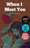 When I Meet You (Completed) #ODOCTheWWG cover