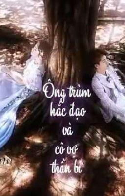 Ông Trùm Hắc Đạo và Cô Vợ Thần Bí (Hoàn)[Mạc Tử Di ]
