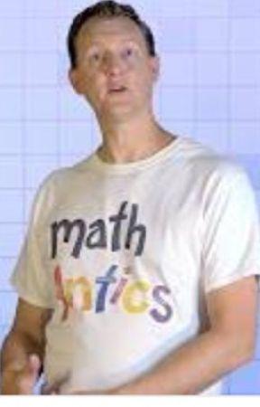 Math Antics x reader by ICElover55