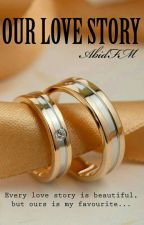 OUR LOVE STORY by AbidFM