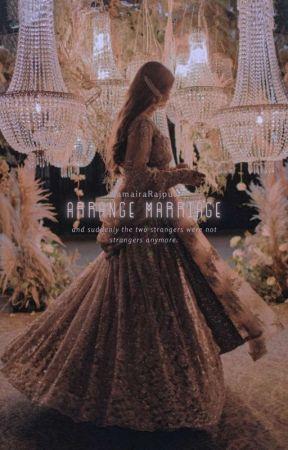Arrange Marriage by SamairaRajput