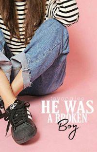 He Was A Broken Boy ✔ cover