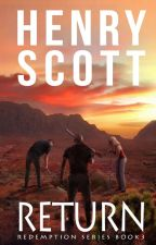 Return (Book 3, the Redemption Series) by henry_scott