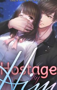 Hostage by Him [COMPLETED]  cover