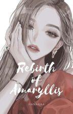 Rebirth of Amaryllis [DISCONTINUED] by hanaka4