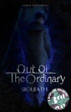 Out of the Ordinary by sboufath