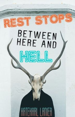 Rest Stops Between Here and Hell by KateKarlLanier