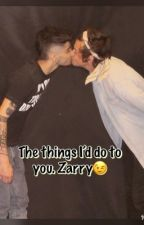 The things I'd do to you. Zarry by 1D_Seeker