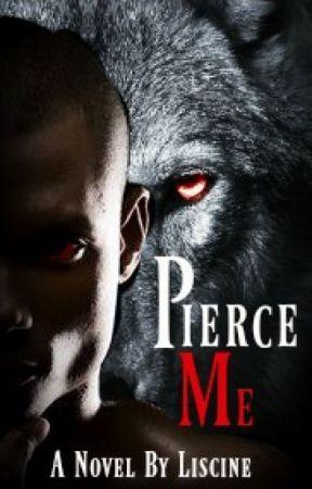 Pierce Me by Liscine
