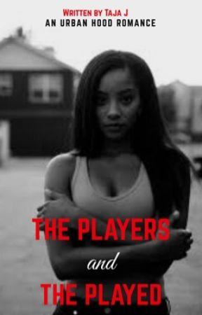 The Players & the Played  by officialtajaj