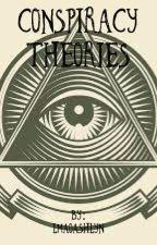 Conspiracy Theories by lmaoashlyn