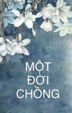 MỘT ĐỜI CHỒNG  by LeHuong1504