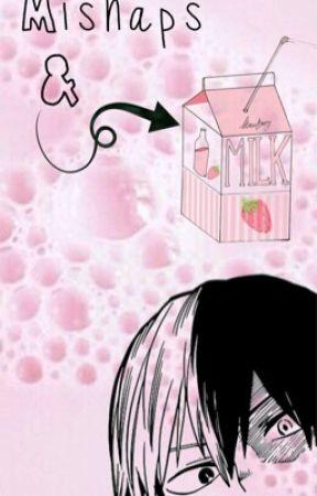 ☆Mishaps & Strawberry Milk☆ {Shouto Todoroki x (Writer!) Reader} by milo____
