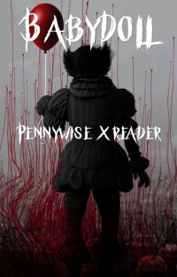 BabyDoll (Pennywise x Reader) cover