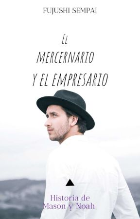 El Mercenario Y El Empresario by Fujushi_Sempai