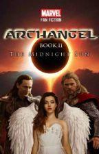 THE MIDNIGHT SUN; Archangel Book II (Marvel Fanfiction) by LivBowman24