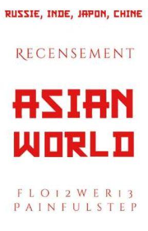 ASIAN WORLD - Recensement [HISTOIRES ORIGINALES] by Asian_World