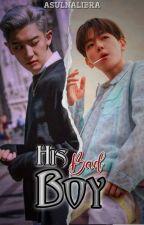 His Bad Boy (CHANBAEK) [Boyxboy]✅ by bluedasra