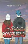 My Protective Boyfriend ✔  [ SUDAH TERBIT ] cover