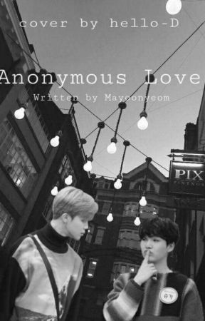 Annonymous Love[completed] by Mayyoonyeom