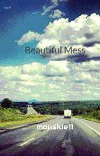 Beautiful Mess by monskie11