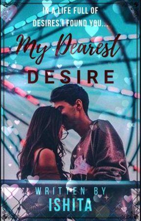 My Dearest Desire by ishitaishh16