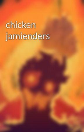 chicken jamienders by Creatorive