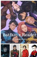 Batfamily x Reader {Finished} by MissM2003