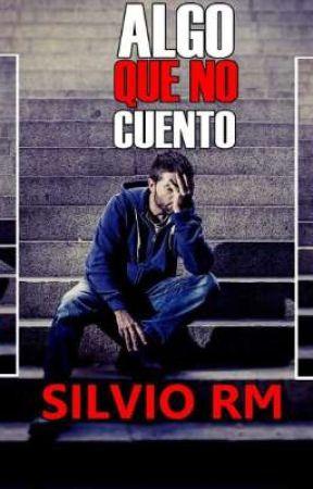 Algo que no Cuento by SilvioRM