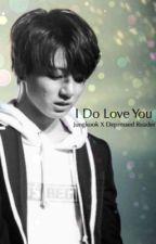 I do love you // Jungkook x depressed! reader by babygirl6498