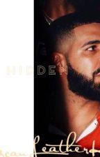 Hidden | A Drake Story  by Tuscanleatherki