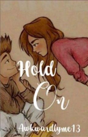 Hold On (Original #1) by awkwardlyme17