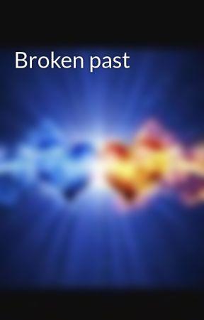 Broken past  by goldenpegasus101