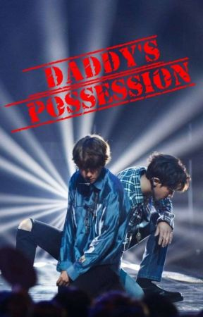 Daddy's Possession (Chanbaek) by EwwBitchDie