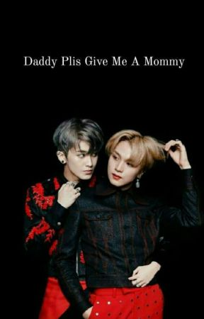 Daddy...Please Give Me A Mommy by Nxxrene_