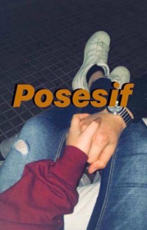 POSESIF•{END}✔️ by kylajis