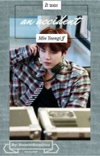 It Was An Accident [Yoongi X Reader texting ff] by BambiBambus
