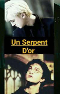 Un Serpent D'OR / Drarry / cover