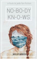 Nobody Knows || Louis Tomlinson by shaninagrace