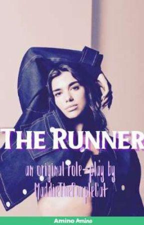 The Runner // An Original Roleplay  by MxddieBean