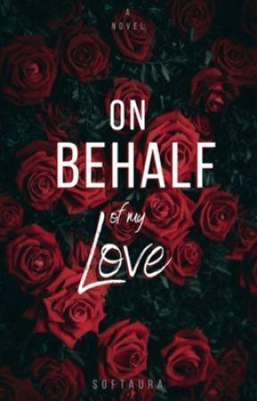 On Behalf of My Love by softaura