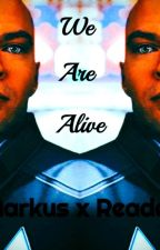 We Are Alive (Markus x reader) by Cgt_21