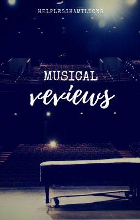 musical reviews   helplesshamiltons by helplesshamiltons