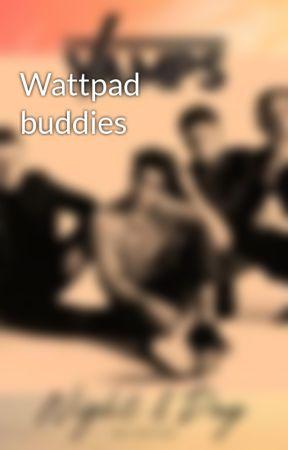 Wattpad buddies by Connors_gurl