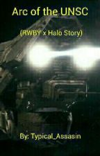 Arc of the UNSC (RWBY x Halo Story) (Cancelled) by Typical_Assassin