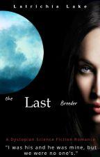 The Last Breeder by LatrichiaLake