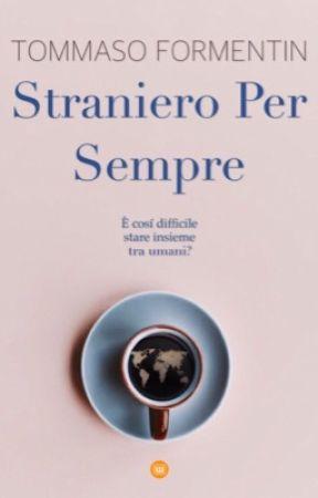 STRANIERO PER SEMPRE by TommasoFormentin